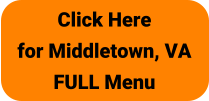 Click Here for Middletown, VA FULL Menu