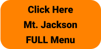 Click Here Mt. Jackson FULL Menu